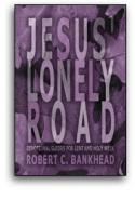 Jesus' Lonely Road