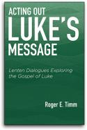 Acting Out Luke's Message