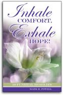 Inhale Comfort, Exhale Hope!