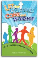 Let The Children Come And Worship