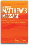 Acting Out Matthew's Message
