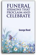 Funeral Sermons that Proclaim and Celebrate